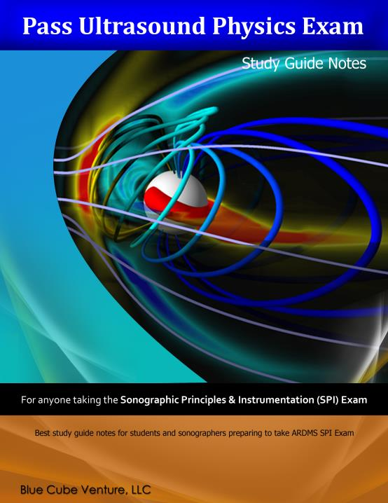 Pass ultrasound physics exam study guide notes: test prep notes to.