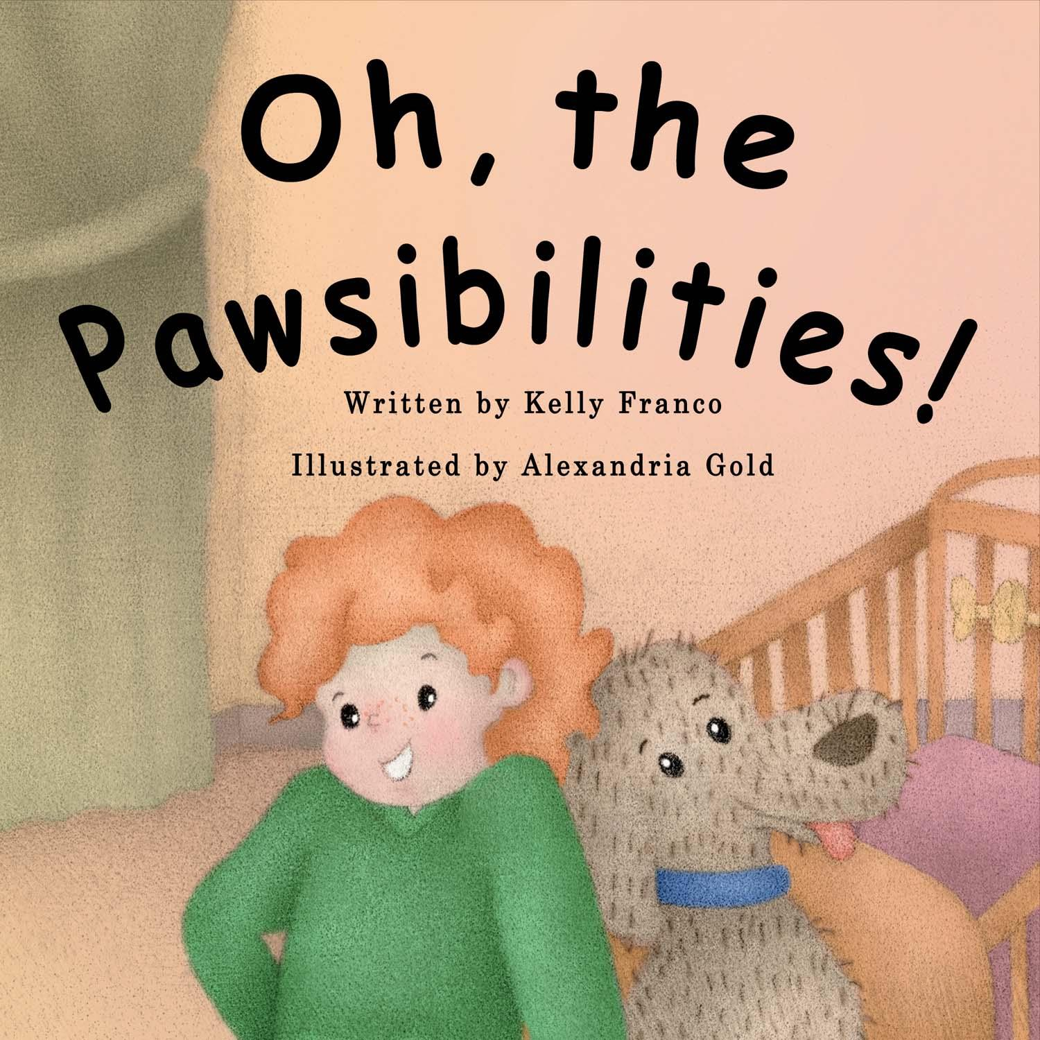 Oh, the Pawsibilities! by Kelly Franco | BookShop