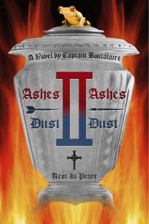 Ashes to Ashes, Dust to Dust by Captain Boutâlàire | BookShop
