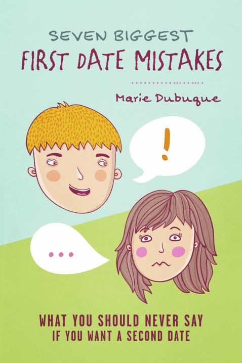 Seven Biggest First Date Mistakes by Marie Dubuque | BookShop