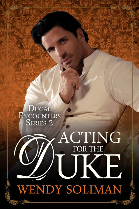 Acting For The Duke By Wendy Soliman